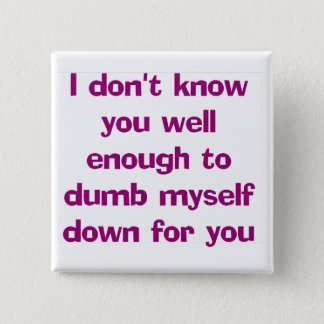Dumb Down Button