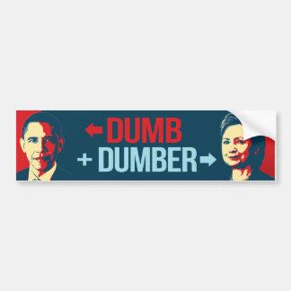 DUMB DUMBER - Anti-Obama Anti-Hillary - - Bumper Sticker