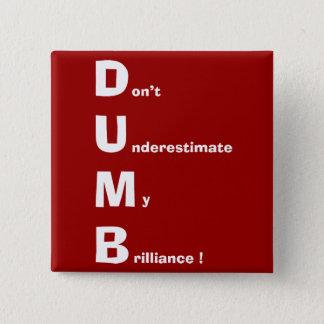 DUMB (white text) 15 Cm Square Badge