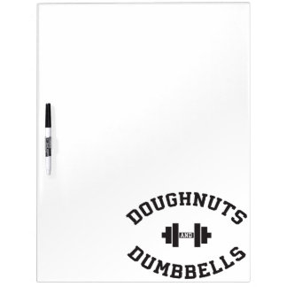 Dumbbells And Doughnuts - Funny Gym Workout Dry Erase Board