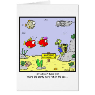 Dump him: Fish cartoon Card