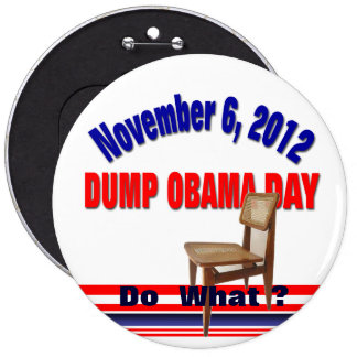 Dump Obama Day 6 Cm Round Badge