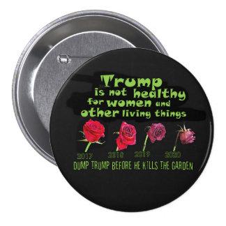 Dump Trump before he kills the garden 7.5 Cm Round Badge