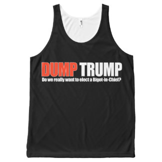 DUMP TRUMP - Do we really want a Bigot-in-Chief -  All-Over Print Tank Top