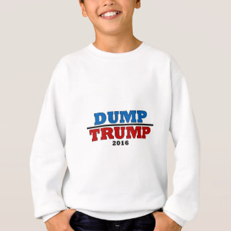 Dump Trump Hillary President 2016 Funny Sweatshirt