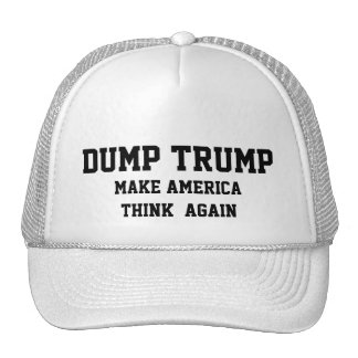 DUMP TRUMP MAKE AMERICA THINK AGAIN CAP