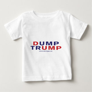 Dump Trump type Baby T-Shirt
