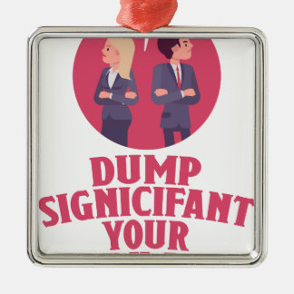 Dump Your Significant Jerk Day - Appreciation Day Silver-Colored Square Decoration
