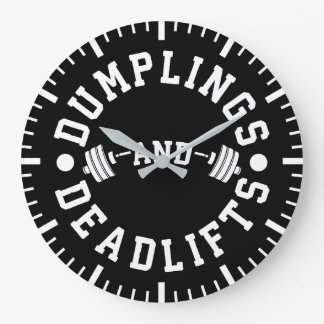 Dumplings and Deadlifts - Funny Workout Large Clock