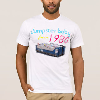 dumpster baby from 1980 T-Shirt