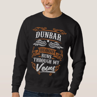 DUNBAR Blood Runs Through My Veius Sweatshirt