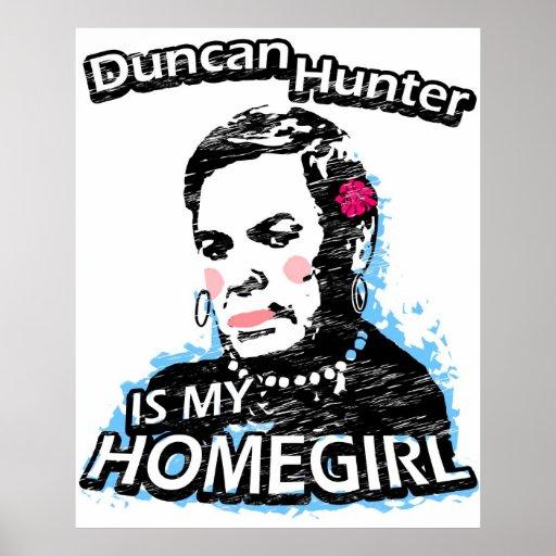 Duncan Hunter is my homegirl Print