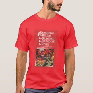 Dungeons & Diners & Dragons & Drive-Ins & Dives Es T-Shirt