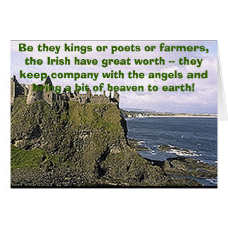 dunluce, Be they kings or poets or farmers, the... Card