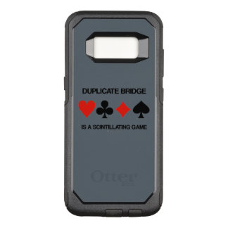 Duplicate Bridge Is A Scintillating Game Humor OtterBox Commuter Samsung Galaxy S8 Case