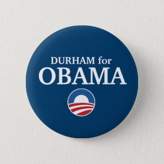 DURHAM for Obama custom your city personalized 6 Cm Round Badge