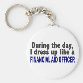 During The Day I Dress Up Financial Aid Officer Basic Round Button Key Ring
