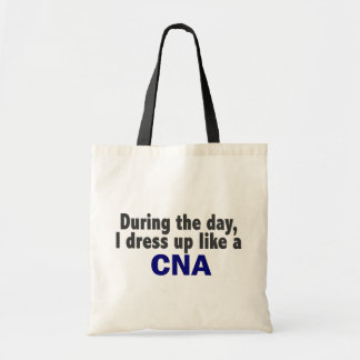 During The Day I Dress Up Like A CNA Tote Bag
