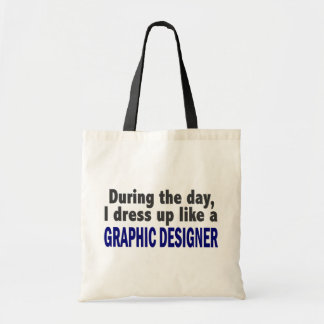 During The Day I Dress Up Like A Graphic Designer Tote Bag