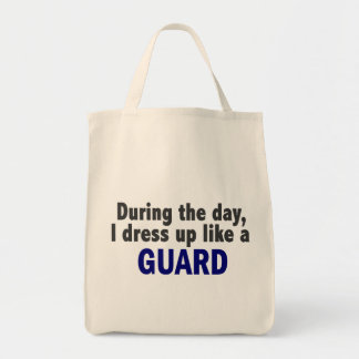 During The Day I Dress Up Like A Guard Tote Bag