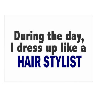 During The Day I Dress Up Like A Hair Stylist Postcard
