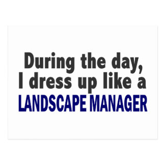 During The Day I Dress Up Like A Landscape Manager Postcard