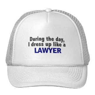 During The Day I Dress Up Like A Lawyer Trucker Hats