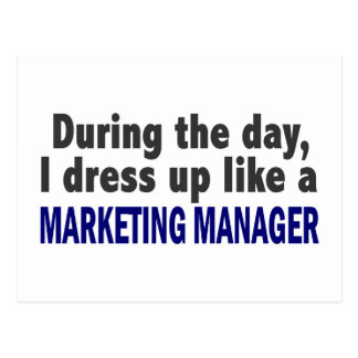 During The Day I Dress Up Like A Marketing Manager Postcard