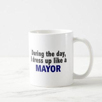 During The Day I Dress Up Like A Mayor Coffee Mug