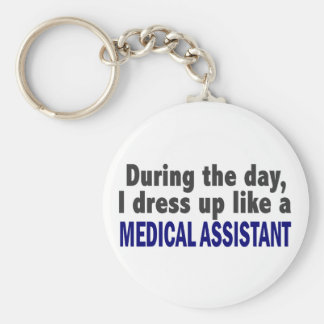 During The Day I Dress Up Like A Medical Assistant Key Ring