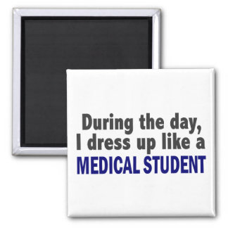 During The Day I Dress Up Like A Medical Student Square Magnet