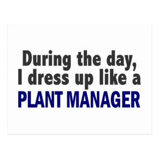 During The Day I Dress Up Like A Plant Manager Postcard