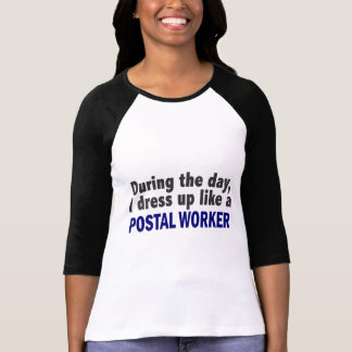 During The Day I Dress Up Like A Postal Worker