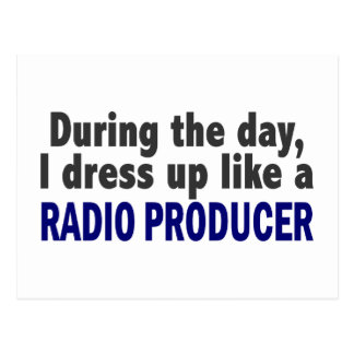 During The Day I Dress Up Like A Radio Producer Postcard