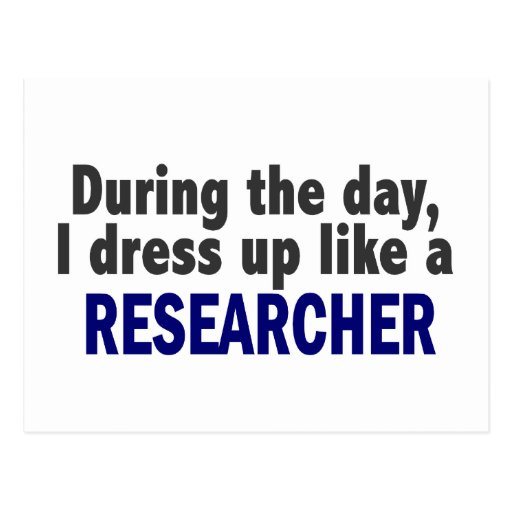 During The Day I Dress Up Like A Researcher Postcards