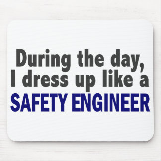 During The Day I Dress Up Like A Safety Engineer Mousepad