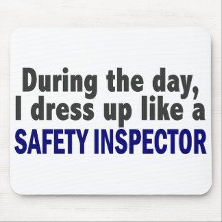 During The Day I Dress Up Like A Safety Inspector Mousepad