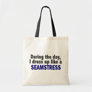 During The Day I Dress Up Like A Seamstress Canvas Bag