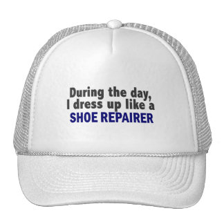 During The Day I Dress Up Like A Shoe Repairer Mesh Hats