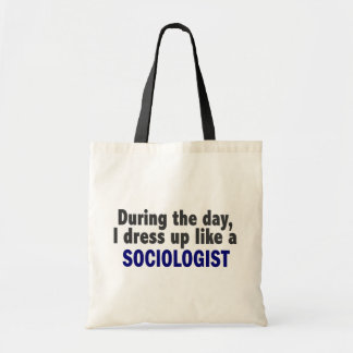 During The Day I Dress Up Like A Sociologist Canvas Bags