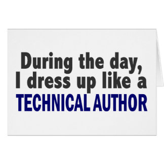 During The Day I Dress Up Like A Technical Author Cards