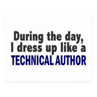 During The Day I Dress Up Like A Technical Author Post Card