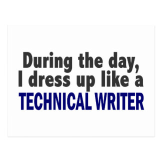 During The Day I Dress Up Like A Technical Writer Postcard