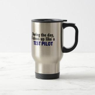 During The Day I Dress Up Like A Test Pilot Travel Mug
