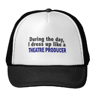 During The Day I Dress Up Like A Theatre Producer Cap