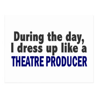 During The Day I Dress Up Like A Theatre Producer Postcard