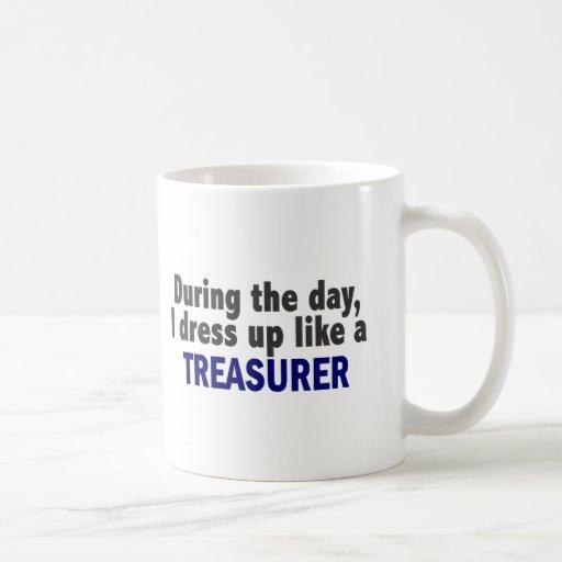During The Day I Dress Up Like A Treasurer Coffee Mugs