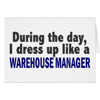 During The Day I Dress Up Like A Warehouse Manager Cards