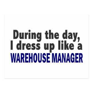 During The Day I Dress Up Like A Warehouse Manager Postcard