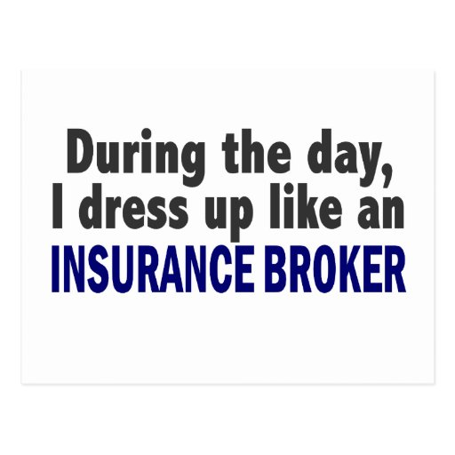 During The Day I Dress Up Like An Insurance Broker Postcard
